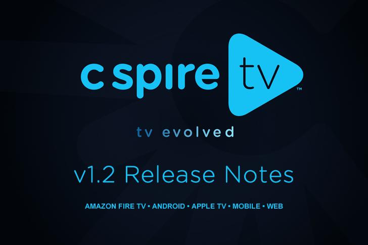 C Spire TV 1.2 ReleaseNotes