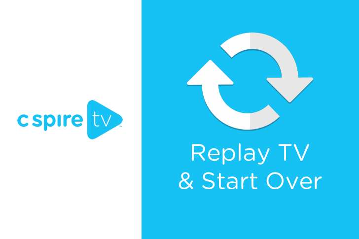 Understanding Replay TV & Start Over Features on C Spire TV